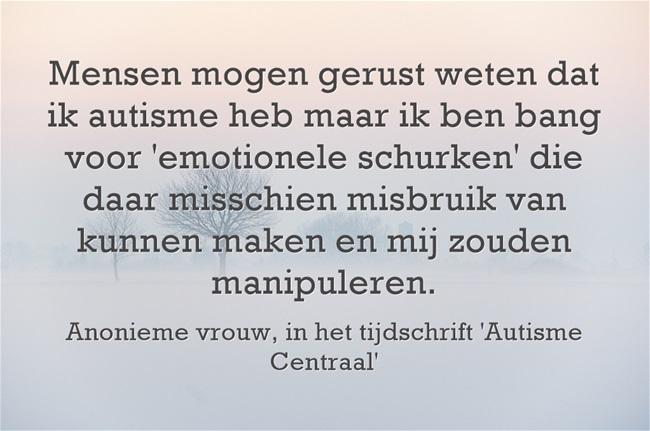 Mensen mogen gerust weten dat ik autisme heb maar ik ben bang voor 'emotionele schurken'