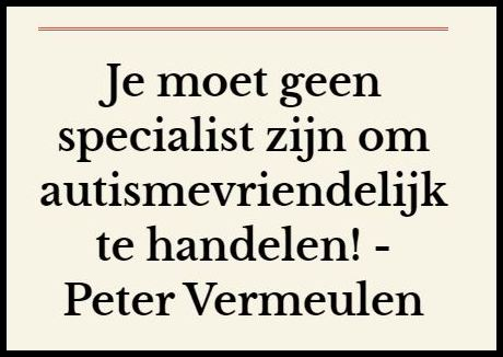 Je moet geen specialist zijn om autismevriendelijk te handelen! - Peter Vermeulen in het Radio 1-programma #weetikveel met Koen Fille