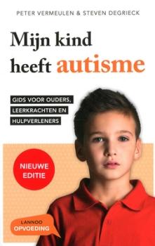 Mijn kind heeft autisme / Peter Vermeulen & Steven Degrieck