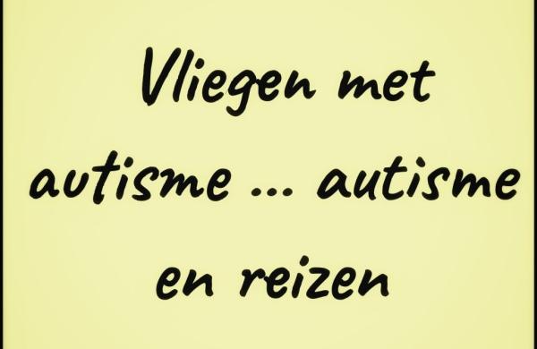 Vliegen met autisme