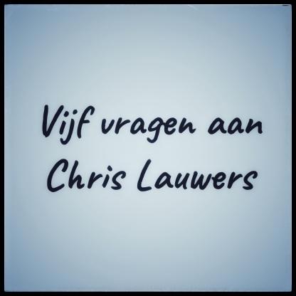 Vijf vragen aan Chris Lauwers